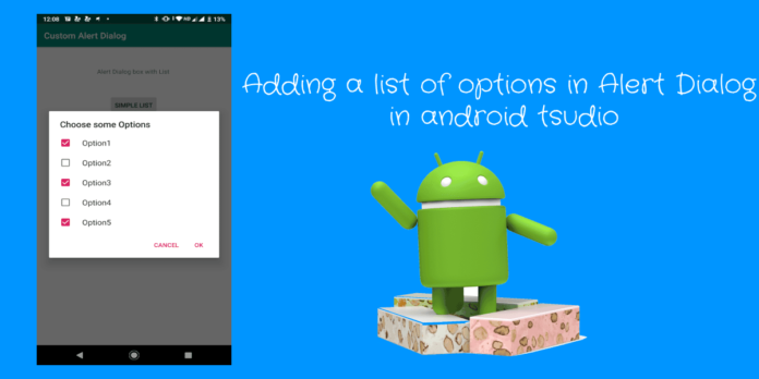 Adding a list of options in Alert Dialog in android tsudio