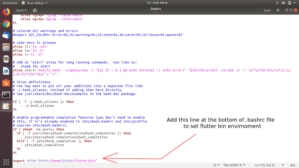 Add this line at the bottom of .bashrc file   to set flutter bin envirnoment