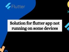 Solution for flutter app not running on some devices