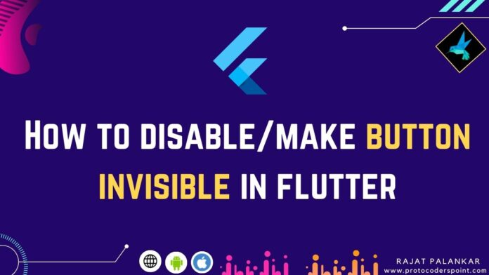 How to disable or make button invisible in flutter