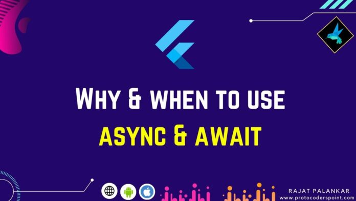 why and when to use async await in flutter dart